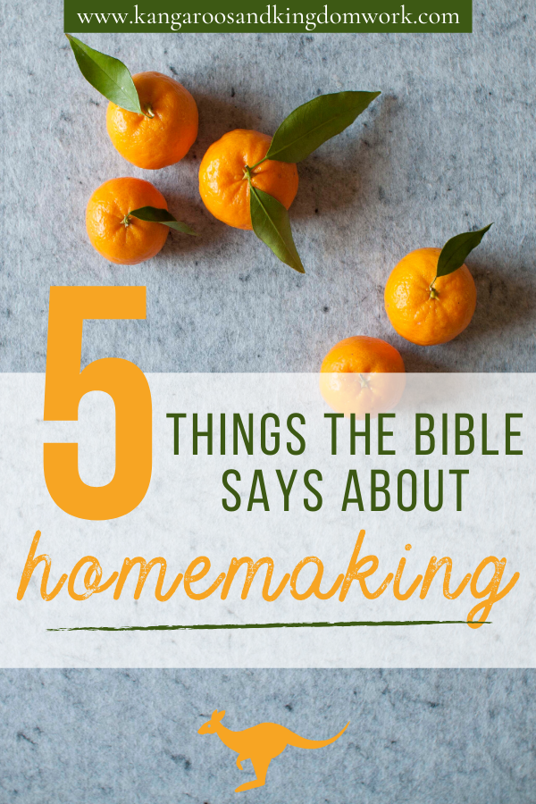 what does the Bible say about biblical homemaking?