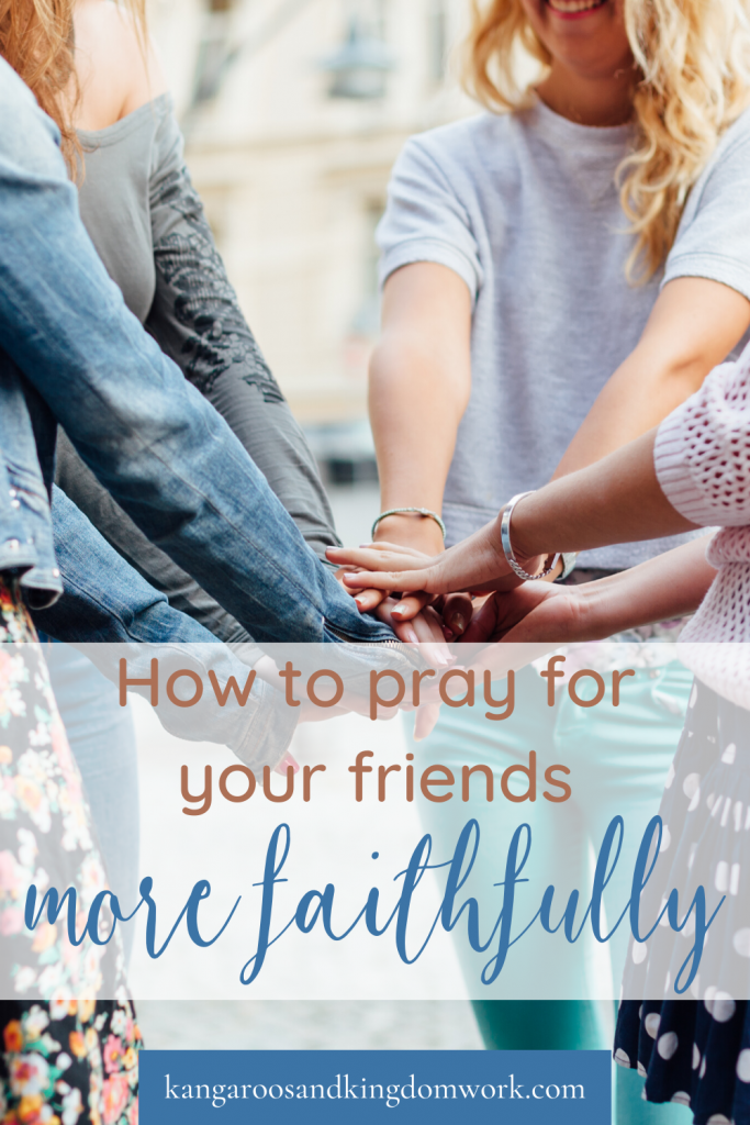 How to pray for your friends more faithfully - hands together
