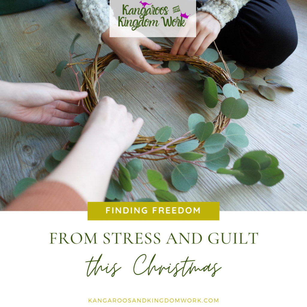 finding freedom from guilt and stress this christmas. making a christmas wreath