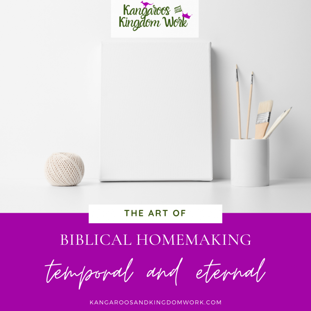 the art of biblical homemaking blog post